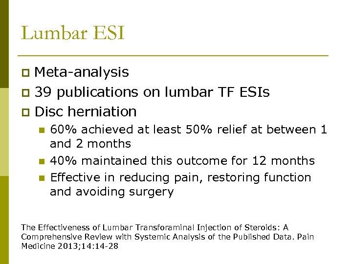 Lumbar ESI Meta-analysis p 39 publications on lumbar TF ESIs p Disc herniation p