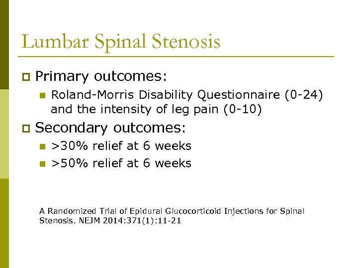 Lumbar Spinal Stenosis p Primary outcomes: n p Roland-Morris Disability Questionnaire (0 -24) and