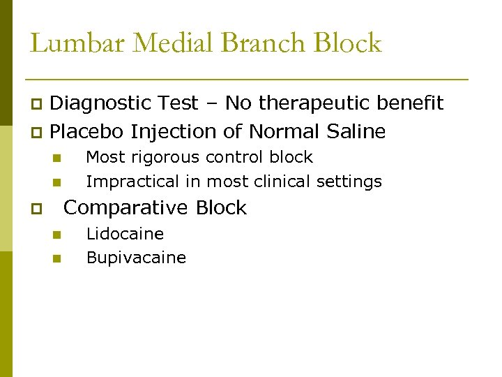 Lumbar Medial Branch Block Diagnostic Test – No therapeutic benefit p Placebo Injection of