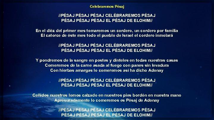Celebraremos Pésaj //PÉSAJ CELÉBRAREMOS PÉSAJ EL PÉSAJ DE ELOHIM// En el diéz del primer