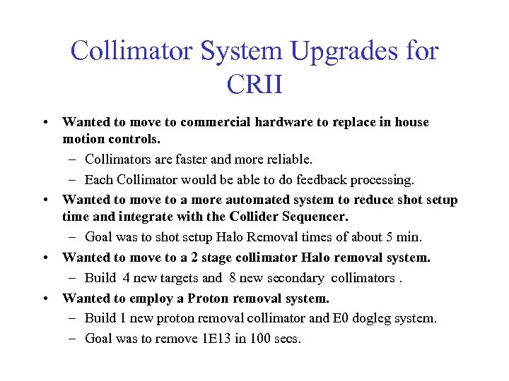 Collimator System Upgrades for CRII • Wanted to move to commercial hardware to replace