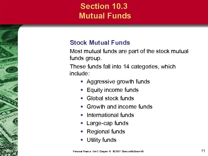 Section 10. 3 Mutual Funds Stock Mutual Funds Most mutual funds are part of