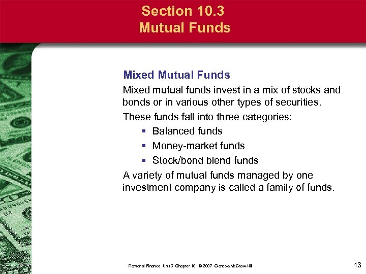 Section 10. 3 Mutual Funds Mixed mutual funds invest in a mix of stocks