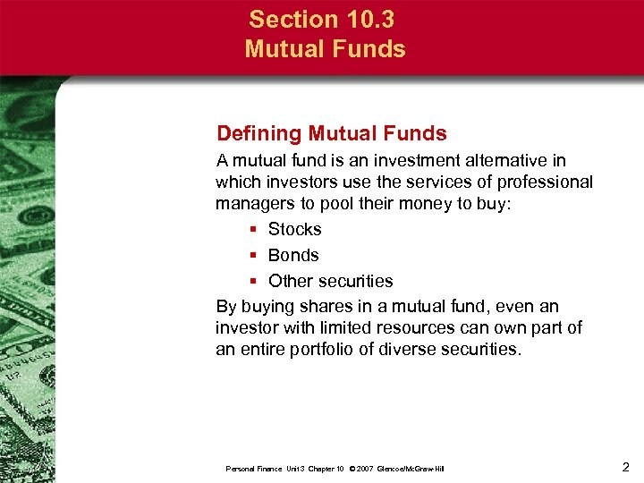 Section 10. 3 Mutual Funds Defining Mutual Funds A mutual fund is an investment