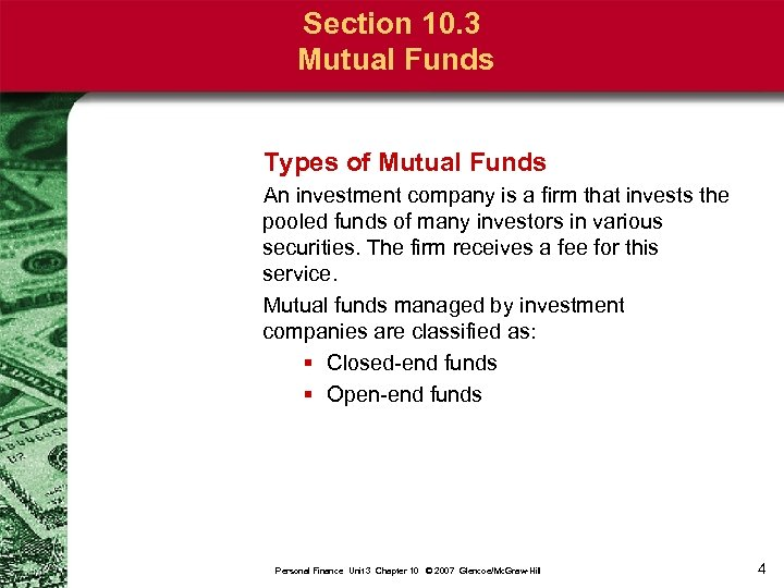 Section 10. 3 Mutual Funds Types of Mutual Funds An investment company is a