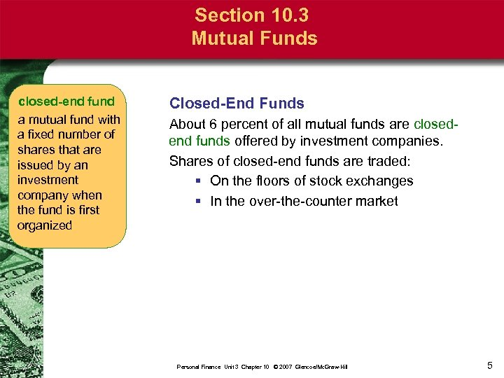 Section 10. 3 Mutual Funds closed-end fund a mutual fund with a fixed number