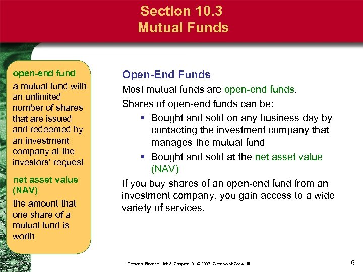 Section 10. 3 Mutual Funds open-end fund a mutual fund with an unlimited number