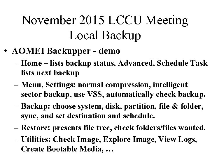 November 2015 LCCU Meeting Local Backup • AOMEI Backupper - demo – Home –