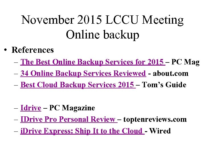 November 2015 LCCU Meeting Online backup • References – The Best Online Backup Services