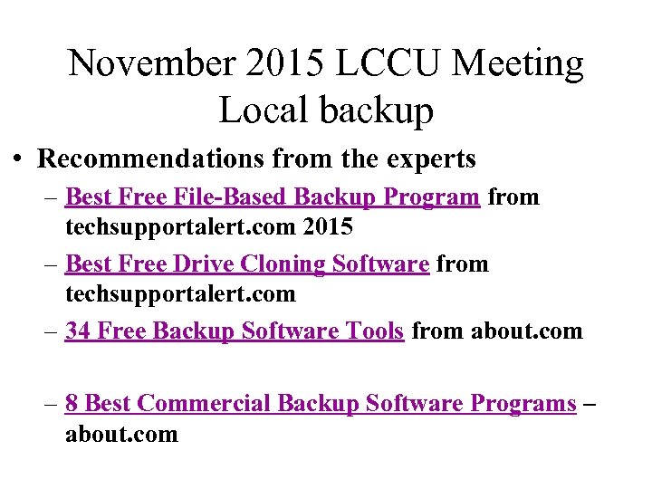 November 2015 LCCU Meeting Local backup • Recommendations from the experts – Best Free