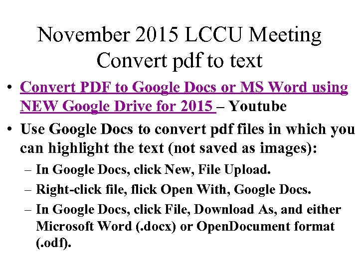 November 2015 LCCU Meeting Convert pdf to text • Convert PDF to Google Docs