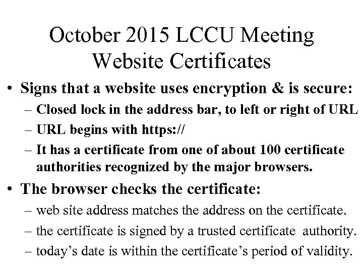 October 2015 LCCU Meeting Website Certificates • Signs that a website uses encryption &