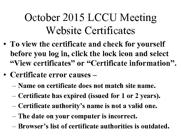 October 2015 LCCU Meeting Website Certificates • To view the certificate and check for