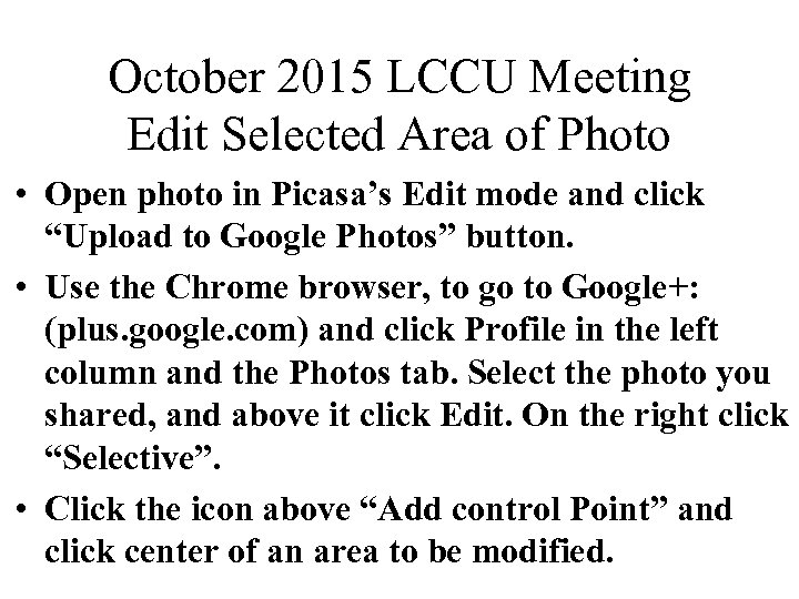 October 2015 LCCU Meeting Edit Selected Area of Photo • Open photo in Picasa's