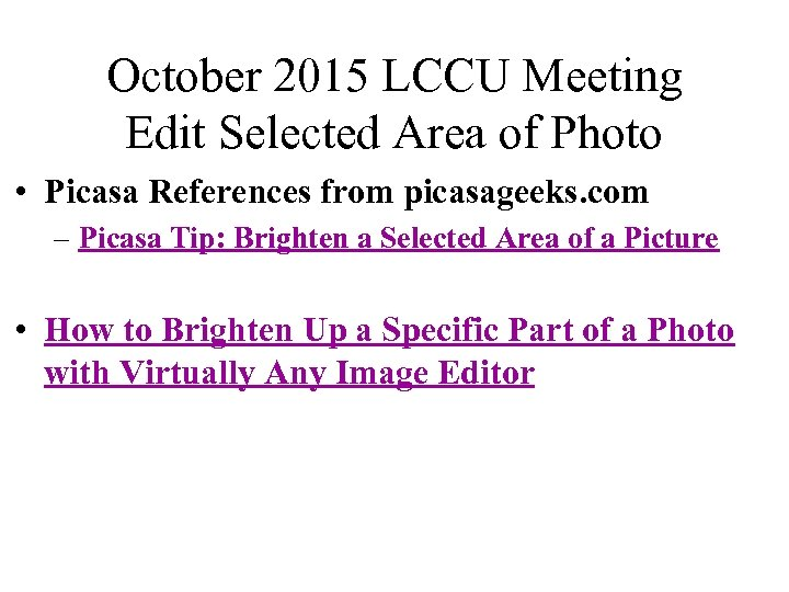 October 2015 LCCU Meeting Edit Selected Area of Photo • Picasa References from picasageeks.