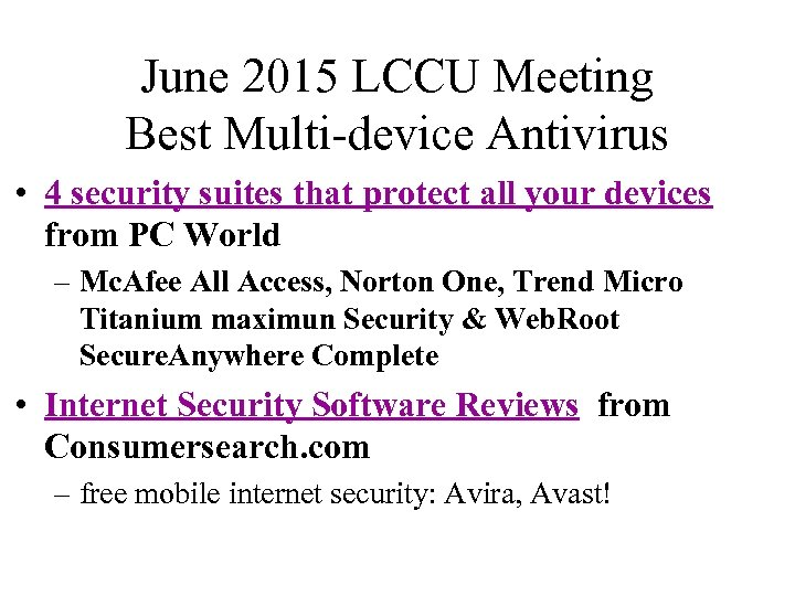 June 2015 LCCU Meeting Best Multi-device Antivirus • 4 security suites that protect all