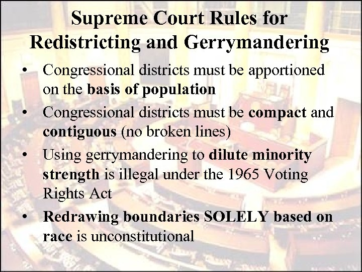 Supreme Court Rules for Redistricting and Gerrymandering • Congressional districts must be apportioned on