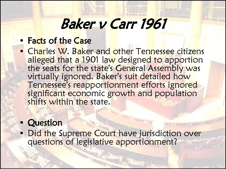 Baker v Carr 1961 • Facts of the Case • Charles W. Baker and