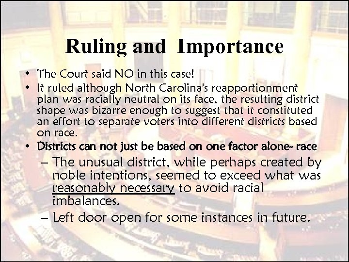 Ruling and Importance • The Court said NO in this case! • It ruled