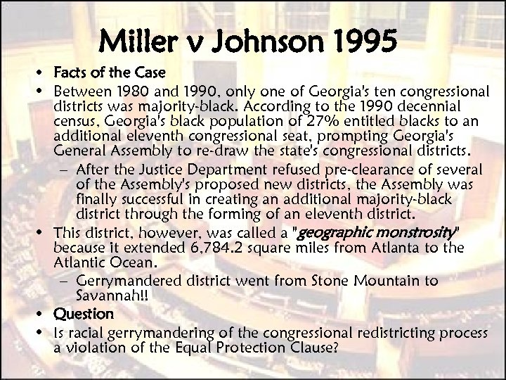 Miller v Johnson 1995 • Facts of the Case • Between 1980 and 1990,