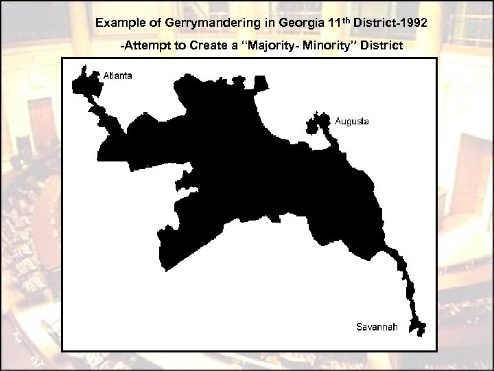 "Example of Gerrymandering in Georgia 11 th District-1992 -Attempt to Create a ""Majority- Minority"""