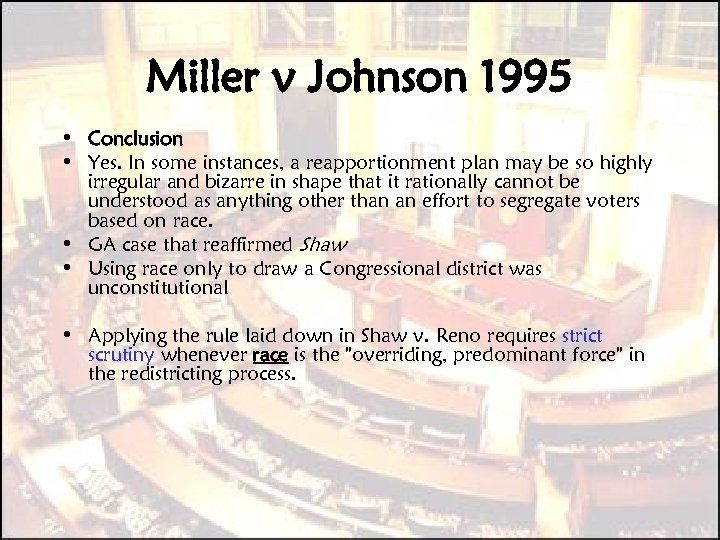Miller v Johnson 1995 • Conclusion • Yes. In some instances, a reapportionment plan