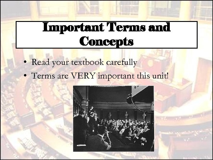 Important Terms and Concepts • Read your textbook carefully • Terms are VERY important