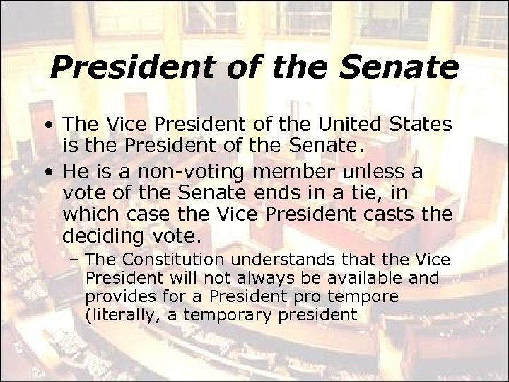 President of the Senate • The Vice President of the United States is the