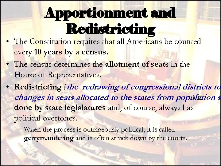 Apportionment and Redistricting • The Constitution requires that all Americans be counted every 10