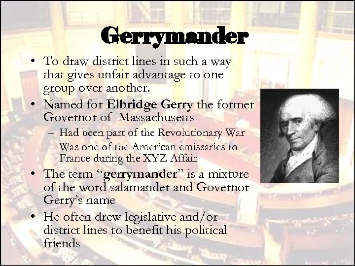 Gerrymander • To draw district lines in such a way that gives unfair advantage