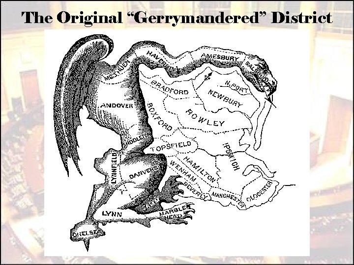 "The Original ""Gerrymandered"" District"