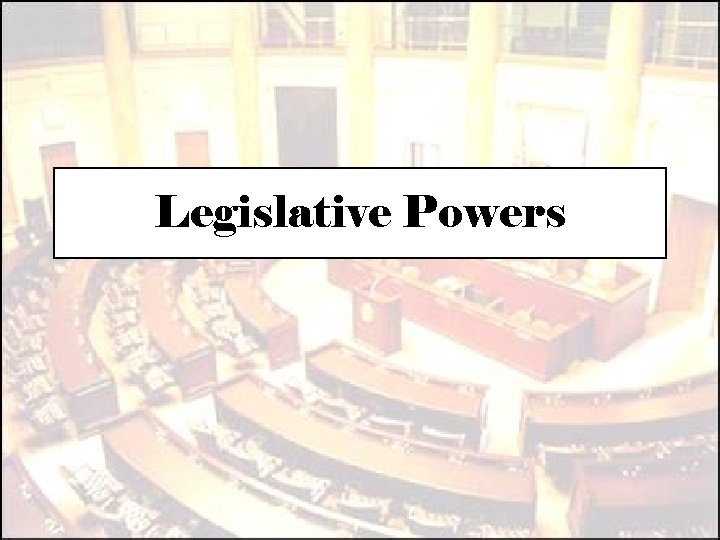 Legislative Powers