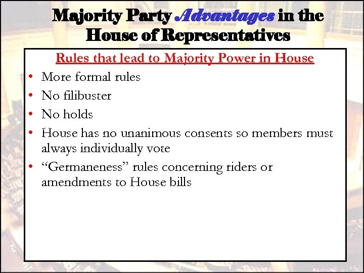 Majority Party Advantages in the House of Representatives • • • Rules that lead