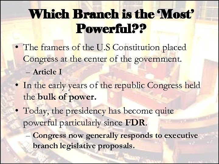 Which Branch is the 'Most' Powerful? ? • The framers of the U. S