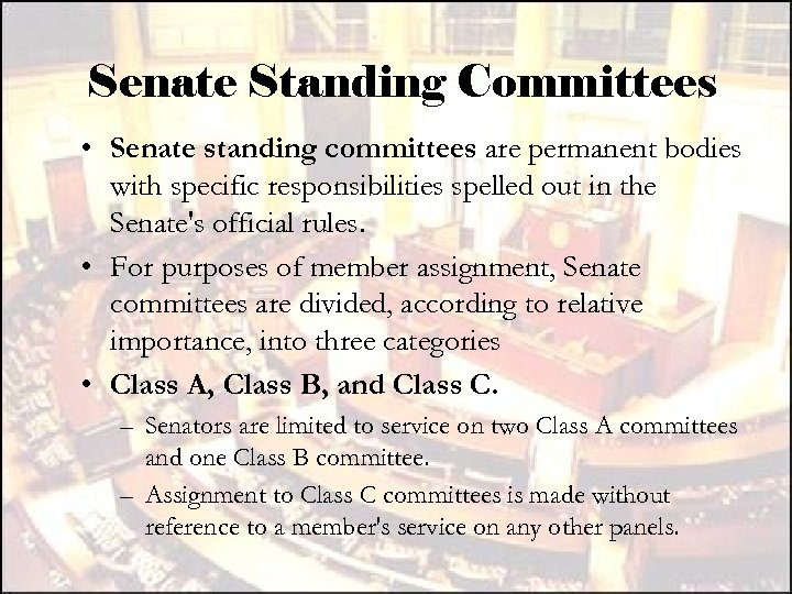 Senate Standing Committees • Senate standing committees are permanent bodies with specific responsibilities spelled