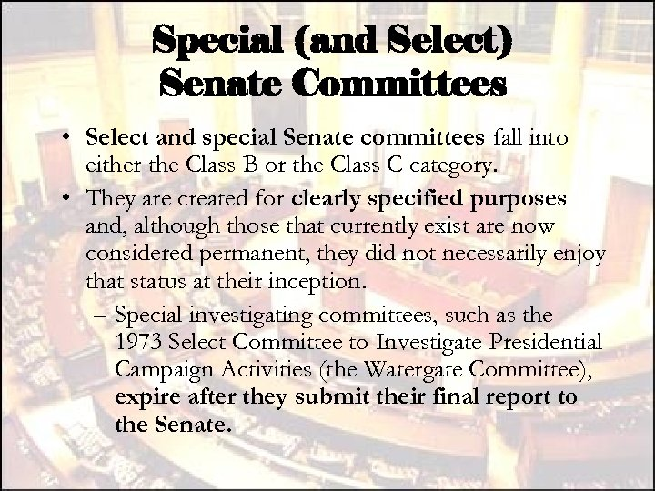Special (and Select) Senate Committees • Select and special Senate committees fall into either