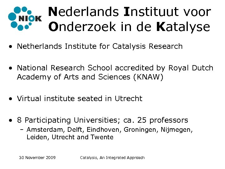 Nederlands Instituut voor Onderzoek in de Katalyse • Netherlands Institute for Catalysis Research •