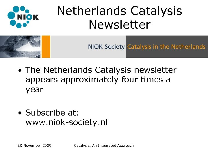 Netherlands Catalysis Newsletter • The Netherlands Catalysis newsletter appears approximately four times a year