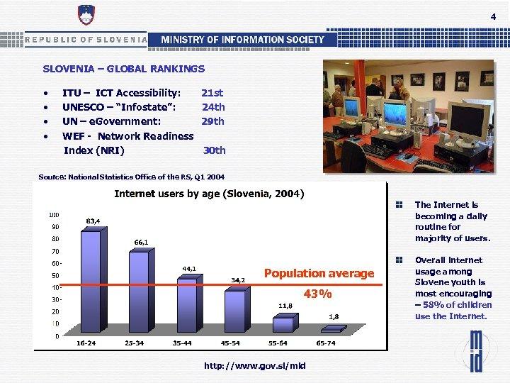 4 SLOVENIA – GLOBAL RANKINGS • ITU – ICT Accessibility: 21 st • UNESCO