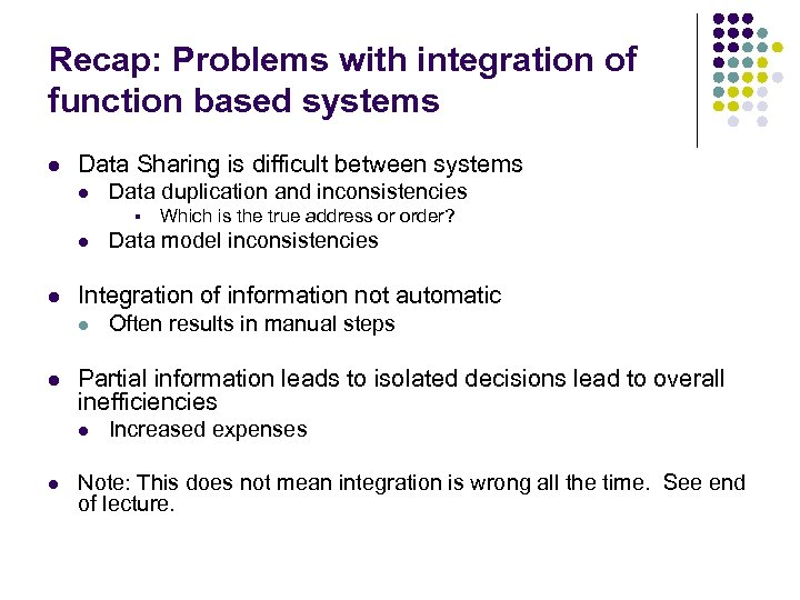 Recap: Problems with integration of function based systems l Data Sharing is difficult between