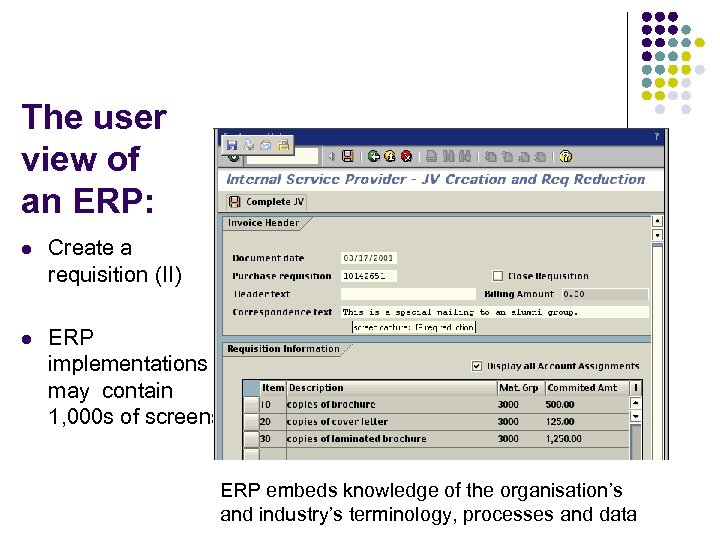The user view of an ERP: l Create a requisition (II) l ERP implementations