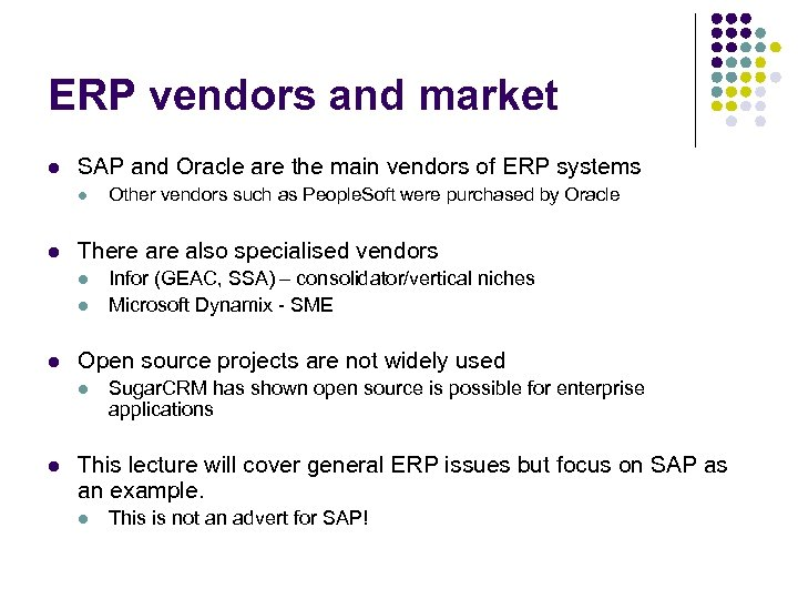 ERP vendors and market l SAP and Oracle are the main vendors of ERP