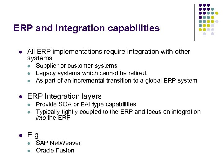 ERP and integration capabilities l All ERP implementations require integration with other systems l