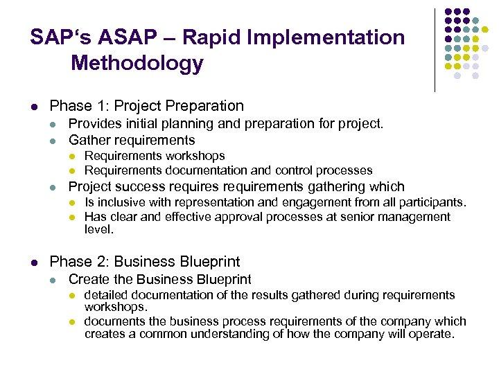 SAP's ASAP – Rapid Implementation Methodology l Phase 1: Project Preparation l l Provides