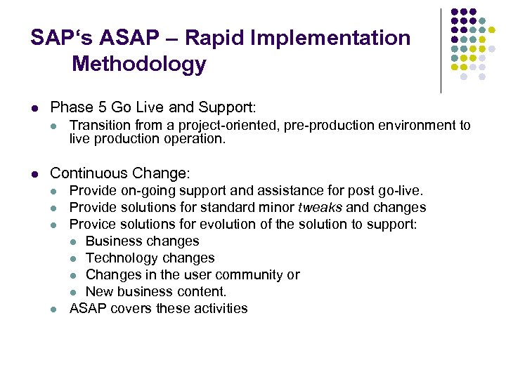SAP's ASAP – Rapid Implementation Methodology l Phase 5 Go Live and Support: l
