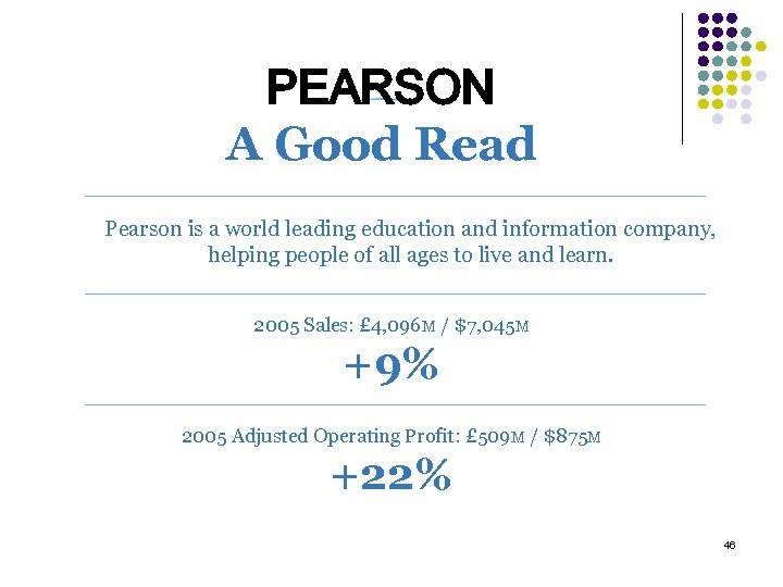PEARSON A Good Read Pearson is a world leading education and information company, helping