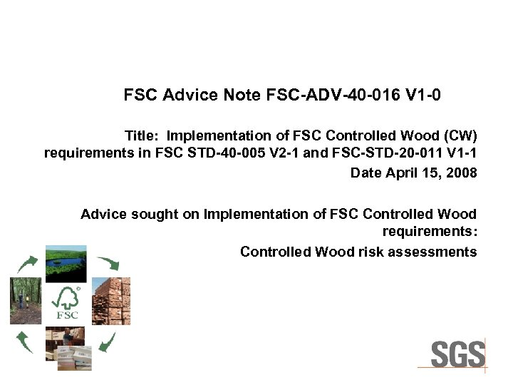 FSC Advice Note FSC-ADV-40 -016 V 1 -0 Title: Implementation of FSC Controlled Wood