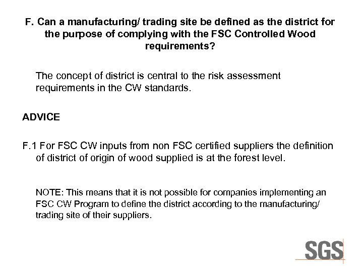 F. Can a manufacturing/ trading site be defined as the district for the purpose