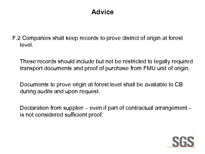 Advice F. 2 Companies shall keep records to prove district of origin at forest