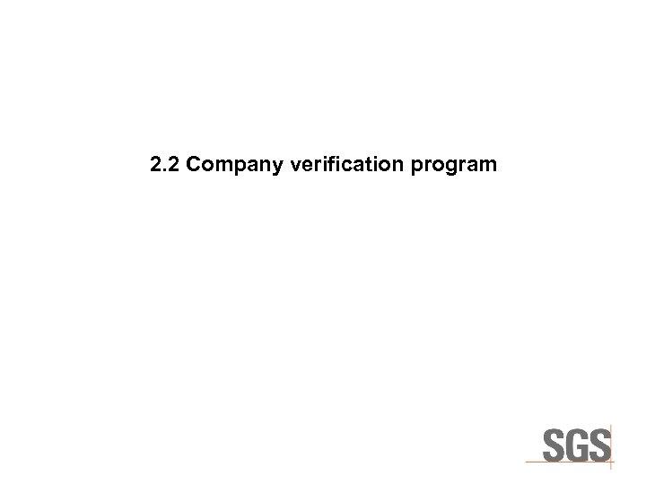 2. 2 Company verification program